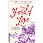 The food of love ( Editura : Sphere , Autor : Anthony Capella ISBN 9780751535693 )