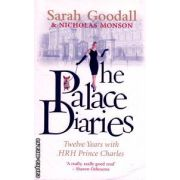 The Palace diaries ( Editura : Mainstream Publishing , Autor : Sarah Goodall ISBN 9781845962227 )