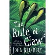 The rule of claw ( Editura : Orion Books , Autor : John Brindley ISBN 978-1-84255-321-4 )