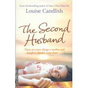 The second husband ( Editura: Sphere, Autor: Louise Candlish ISBN 978-0-7515-3988-2 )