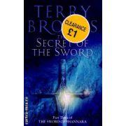 The secret of the sword ( Editura: Atom Books, Autor: Terry Brooks ISBN 1-904233--42-2 )