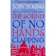 The sound of no hands clapping ( Editura : Abacus , Autor : Toby Young ISBN 9780349118529 )