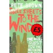 Three sheets to te wind ( Editura: MacMillan, Autor: Peter Brown ISBN 1-4050-4987-1 )