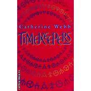 Timekeepers ( Editura : Atom Books ,  Autor : Catherine Webb ISBN 1-904233-43-0 )
