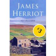 Vet in a spin ( Editura : PAN BOOKS , Autor : James Herriot ISBN 0-330-4357-7 )