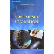 Confesiunile unor spioni ( Editura: Bucuresti, Autor: Ileana Adriana Stan ISBN 9789736990120 )