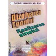 Dizolvarea Egoului Realizarea sinelui ( Editura: For you, Autor: David R. Hawkins ISBN 9786066390262 )