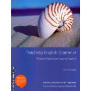 Teaching English Grammar ( Editura: Macmillan, Autor: Jim Scrivener ISBN 978-0-2307-2321-4 )