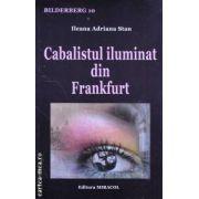 Cabalistul iluminat din Frankfurt ( Editura: Miracol, Autor: Ileana Adriana Stan ISBN 978-973-699-016-8 )