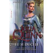 Eu si ducele ( Editura : Miron , Autor : Julia Quinn ISBN 978-973-1789-72-9 )