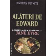 Alaturi de Edward ( continuarea romanului Jane Eyre ) ( Editura: Orizonturi, Autor: Kimberly Bennett ISBN 978-973-736-197-4 )