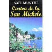 Cartea de la San Michele ( Editura : Orizonturi , Autor : Axel Munthe ISBN 978-973-736-170-7 )