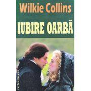 Iubire oarba ( Editura : Orizonturi , Autor : Wilkie Collins ISBN 978-973-736-201-8 )