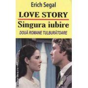 Love story / Singura iubire ( Editura: orizonturi, Autor: Erich Segal SBN 978-973-736-171-4 )