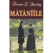 Mataniile ( Editura : Orizonturi , Autor : Florence L. Barclay ISBN 978-973-736-178-3 )