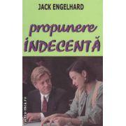 Propunere indecenta ( Editura: Orizonturi, Autor: Jack Engelhard ISBN 978-973-736-174-5 )