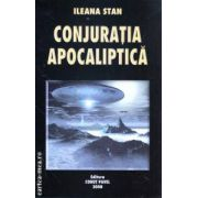 Conjuratia apocaliptica ( Editura: Corut Pavel, Autor: Ileana Stan ISBN 978-973-9225-95-3 )