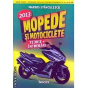Mopede si motociclete teorie si intrebari 2013 ( Editura : Teocora , Autor : Marius Stanculescu ISBN 978-606-632-152-5 )