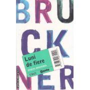 Luni de fiere ( Editura: Trei, Autor: Pascal Bruckner ISBN 978-973-707-519-2 )