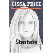 Starters ( Editura : Trei , Autor : Lissa Price ISBN 978-973-707-736-3 )
