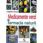 Medicamente verzi din farmacia naturii ( Editura : Universitara , Autor : Virginia Ciocan ISBN 978-606-591-699-9 )