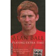 Playing extra time ( Editura : Pan Books , Autor : Alan Ball ISBN 0-330-42742-3 )