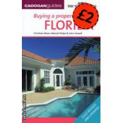 Buying a property in Florida ( Editura : Cadogan Guides , Autor : Christian Moen , Marcell Felipe , John Howell ISBN 978-1-86011-329-1 )