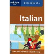Phrasebooks Italian with 3500 word two way dictionary ( Editura : Lonely Planet  ISBN 1-86450-317-3 )