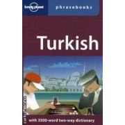 Turkish phrasebooks with 3500 word two way dictionary ( Editura : Lonely Planet , Autor : Arzu Kurklu  ISBN 1-86450-316-5)