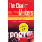 The chariot makers ( Editura : Orion  , Autor : Steve  Matchett ISBN 0-7528-6524-2 )