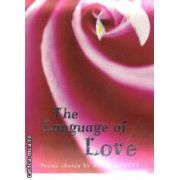 The Language of  Love ( Editura : Macmillan , Autor : Anne Harvey ISBN 0-330-41572-7 )