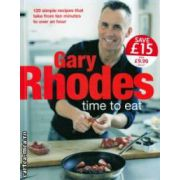 Time to eat ( Editura: Penguin, Autor: Gary Rhodes ISBN 978-0-718-15450-9 )