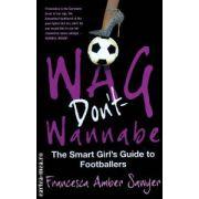 Wag don't wannabe ( Editura : Pennant Books , Autor : Francesca Amber Sawyer ISBN 978-1-906015-30-5 )