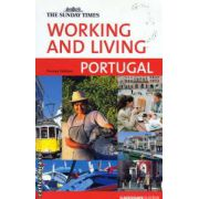 Working and living in Portugal ( Editura : Cadogan Guides , Autor : Harvey Holtom ISBN 1-86011-127-0 )