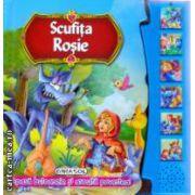 Scufita rosie apasa butoanele si asculta povestea ( Editura: Girasol ISBN 978-606-525-383-4 )