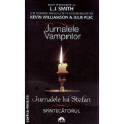 Spintecatorul (Jurnalele lui Stefan, vol. 4) - editie de buzunar ( Editura: Leda, Autor: L. J. Smith ISBN 978-973-102-486-8 )
