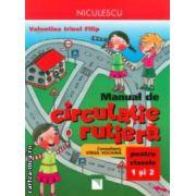 Manual de circulatie rutiera clasele 1 si 2 ( Editura : Niculescu , Autor : Valentina Irinel Filip ISBN 978-973-748-734-6 )