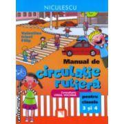 Manual de circulatie rutiera penru clasele 3 si 4 ( Editura : Niculescu , Autor : Valentina Irinel Filip  ISBN 9789737487353 )