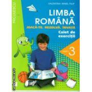 Limba romana caiet de exercitii joaca-te rezolva invata clasa a III a ( Editura: Niculescu, Autor: Valentina Irinel Filip ISBN 978-973-748-767-4 )