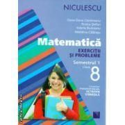 Matematica exercitii si probleme semestrul I clasa a VIII a ( Editura: Niculescu, Autor: Oana-Dana Cioraneanu, Rozica Stefan, Valeria Buduianu, Madalina Calarasu ISBN 9789737488008 )