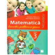 Matematica exercitii probleme si jocuri pentru clasa a III a ( Editura : Niculescu , Autor : Victoria Paduraru , Ana-Maria Butnaru ISBN  978-973-748-774-2 )