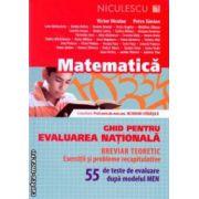 Matematica ghid pentru evaluarea nationala breviar teoretic plus 55 de teste ( Editura : Niculescu , Autor : Victor Nicolae , Petre Simion ISBN 978-973-748-783-4 )