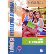 Limba si literatura romana clasa a 9 a ghid de pregatire ( Editura : Niculescu , Autor : Rodica Bogdan ISBN 978-973-748-746-9 )