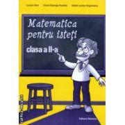 Matematica pentru isteti clasa a II a ( Editura : Nomina , Autor : Lucian Stan , Viorel-George Dumitru , Marie-Louise Ungureanu ISBN 978-606-535-495-1 )