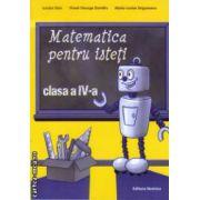 Matematica pentru isteti clasa a IV a ( Editura : Nomina , Autor : Lucian Stan , Viorel-George Dumitru , Marie-Louise Ungureanu