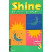 Shine - Student's Book Romanian - level 3 (cls. a 8-a)