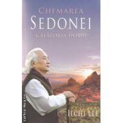Chemarea Sedonei : Calatoria inimii ( editura : Adevar Divin , autor : Ilchi Lee ISBN 978-606-8420-28-8 )