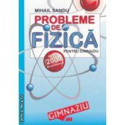 Probleme de fizica pentru gimnaziu - peste 2000 de probleme ( edtura : All , autor : Mihail Sandu ISBN 978-973-684-662-5 )