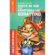 Cheita de aur sau Aventurile lui BURATTINO ( Editura: Astro, Autor: Aleksei Tolstoi ISBN 978-606-8148-72-4 )