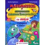 Matematica si explorarea mediului inconjurator cu ROBIK , culegere clasa I ( editura : Carminis , autori : Aurelia Arghirescu , Florica Ancuta ISBN 978-973-123-193-8 )